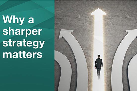 Why a sharper strategy matters